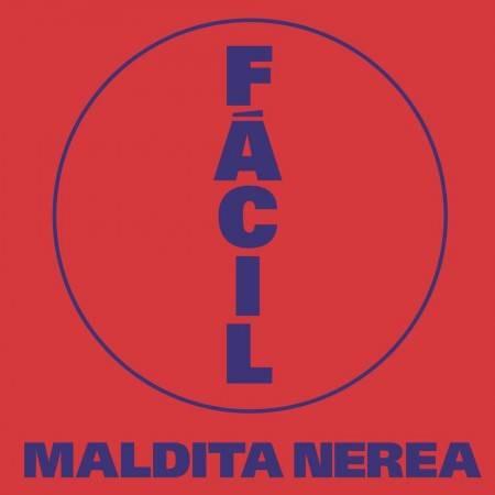 """CARATULA """"FÁCIL"""" DE MALDITA NEREA"""
