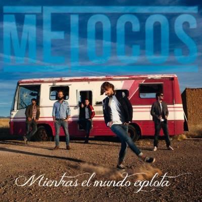 Melocos - Nuevo disco 'Mientras el mundo explota'