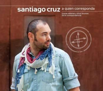 Santiago Cruz - Portada de su nuevo disco 'A quien corresponda'