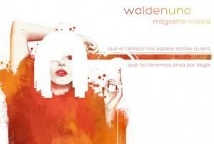 Walden Uno - Mágico Fantástico