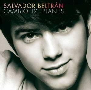 Salvador Beltrán - Cambio de planes