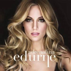 Edurne - Adrenalina