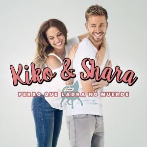 Kiko y Shara - Perro que ladra no muerde